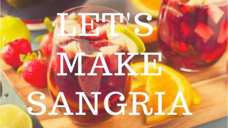 Let's make sangria!
